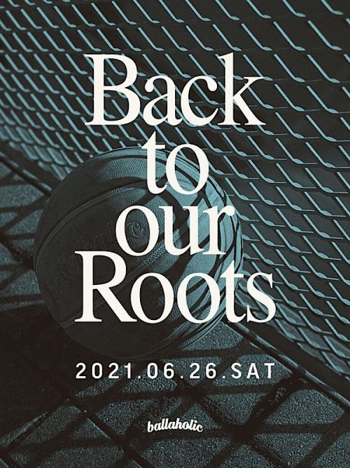 ballaholicがプロ、ストリート、カレッジが集結する『Back to our Roots』を開催